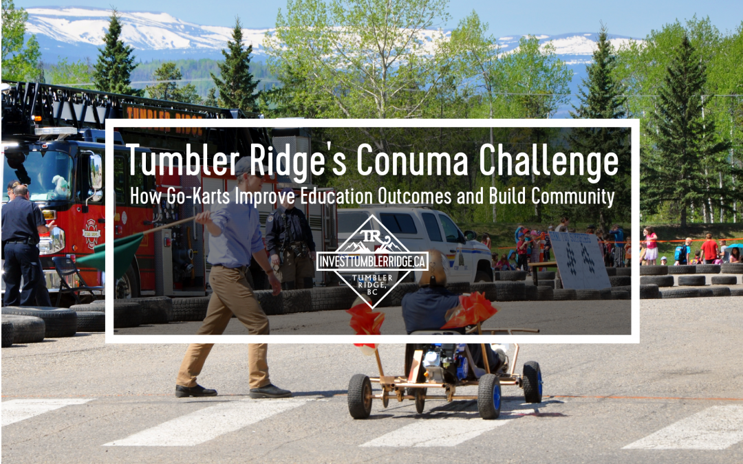 Tumbler Ridge's Conuma Challenge – How Go-Karts Improve Education Outcomes and Build Community
